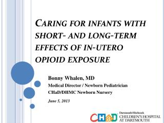 Caring for infants with short- and long-term effects of in-utero                opioid exposure