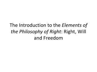 The Introduction to the  Elements of the Philosophy of Right : Right, Will and Freedom
