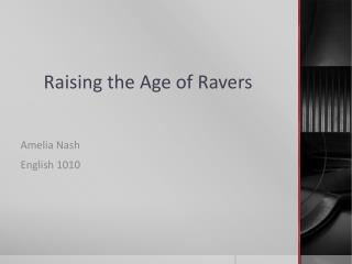 Raising the Age of Ravers
