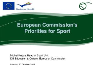 Michal Krejza, Head of Sport Unit DG Education & Culture, European Commission London, 20 October 2011