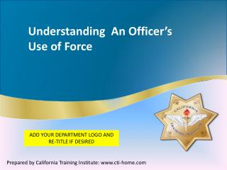 Understanding  An Officer's Use of Force