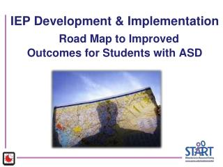 IEP Development & Implementation Road Map to Improved  Outcomes for Students with ASD