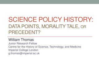 Science Policy history: data points, morality tale,  or precedent?