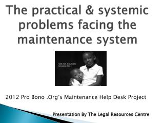 The practical & systemic problems facing the maintenance system
