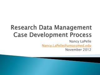 Research Data Management Case Development Process