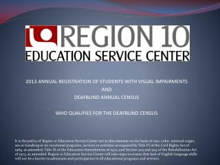 2013 ANNUAL REGISTRATION OF STUDENTS WITH VISUAL IMPAIRMENTS AND DEAFBLIND ANNUAL CENSUS WHO QUALIFIES FOR THE DEAFBLIN