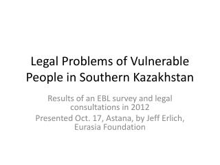 Legal Problems of Vulnerable People in Southern Kazakhstan