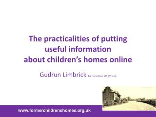 The practicalities of putting  useful information  about children's homes online
