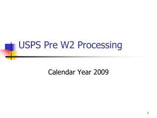USPS Pre W2 Processing