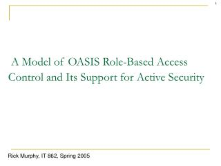 a model of oasis role-based access control and its support for ...