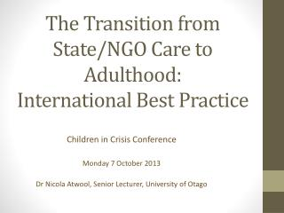 T he Transition from State/NGO Care to Adulthood: International  B est  P ractice
