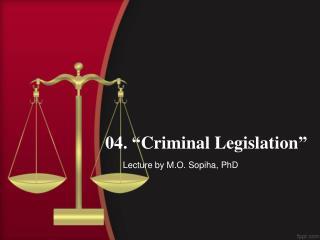 "04.  "" Criminal Legislation """