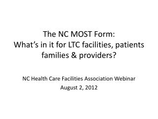 The NC MOST Form: What's in it for LTC facilities, patients families & providers?