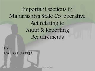 Important sections in Maharashtra State Co-operative Act relating to  Audit  &  Reporting Requirements