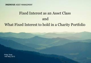 Fixed Interest as an Asset Class   and What Fixed Interest to hold in a Charity Portfolio