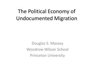 The Political Economy of Undocumented Migration