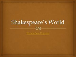 Shakespeare�s World