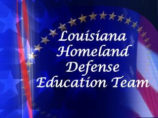 Louisiana  Homeland Defense Education Team