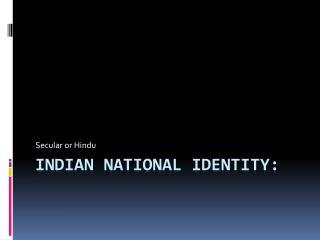 Indian National Identity: