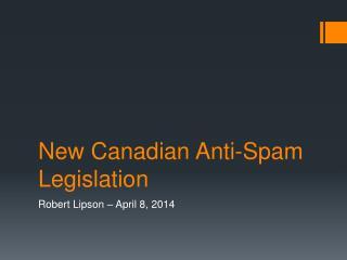New Canadian Anti-Spam Legislation