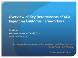 Overview of Key Determinants of ACA Impact on California Farmworkers