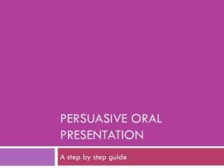 Persuasive Oral Presentation
