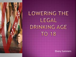 Lowering the legal drinking age to 18