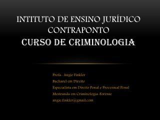 Intituto de Ensino Jur�dico Contraponto Curso de Criminologia