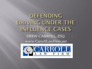 Defending  driving under the influence cases