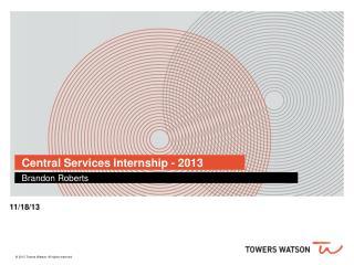 Central Services Internship - 2013