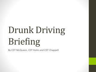 Drunk Driving Briefing