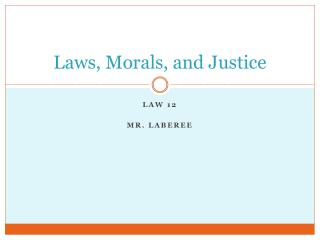 Laws, Morals, and Justice