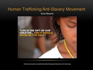 Human Trafficking/Anti-Slavery Movement