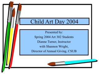 Child Art Day 2004 Presented by: