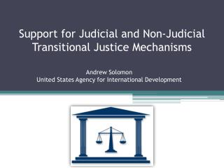 Support for Judicial and Non-Judicial Transitional Justice Mechanisms