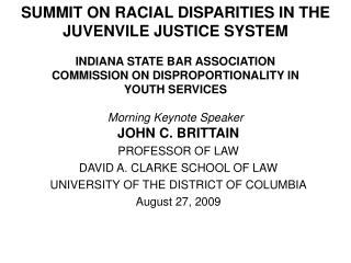 JOHN C. BRITTAIN PROFESSOR OF LAW DAVID A.  CLARKE  SCHOOL OF LAW UNIVERSITY  OF THE DISTRICT OF COLUMBIA August  27, 2