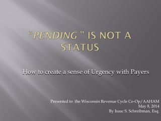 � Pending  � is not a status