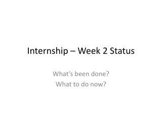 Internship  –  Week  2 Status