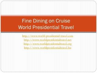 fine dining on cruise world presidential travel