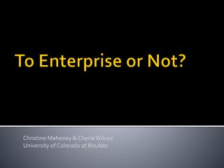 To Enterprise or Not?