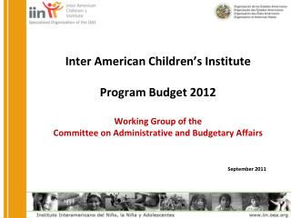 Inter American Children's Institute Program Budget 2012 Working Group of  the  Committee  on Administrative and Budgeta
