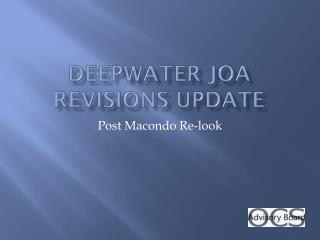 Deepwater JOA Revisions Update