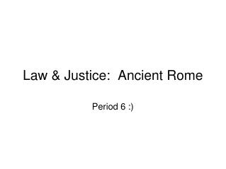 Law & Justice: Ancient Rome