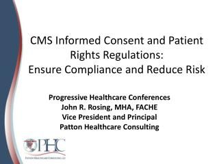 CMS Informed Consent and Patient Rights Regulations: Ensure Compliance and Reduce Risk