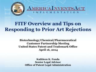FITF Overview and Tips on Responding to Prior Art Rejections Biotechnology/Chemical/Pharmaceutical Customer Partnership