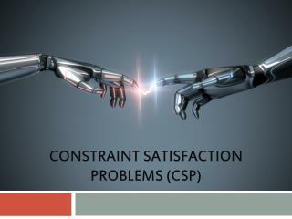 Constraint Satisfaction problems (CSP)