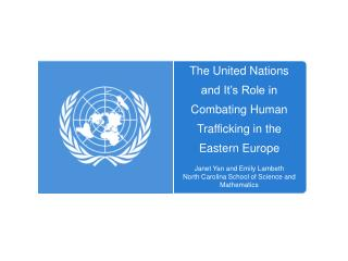 The United Nations and It�s Role in Combating Human Trafficking in the Eastern Europe