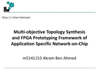 Multi-objective Topology Synthesis  and  FPGA  Prototyping Framework  of Application Specific Network-on-Chip