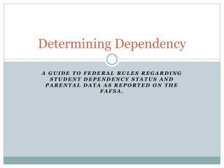 Determining Dependency
