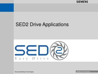 sed2 drive applications